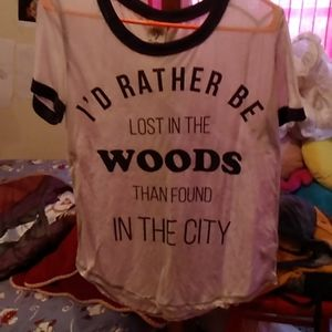 I'd rather be lost in the woods shirt